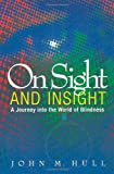 On Sight and Insight: A Journey into the World of Blindness