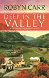 Deep in the Valley, Robyn Carr, 0778326950