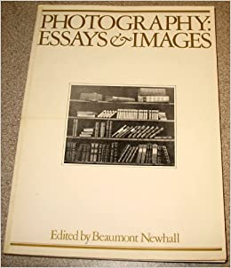 Photography: Essays & Images: Illustrated Readings in the History of Photography