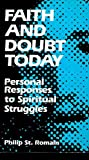 img - for Faith and Doubt Today Personal Responses to Spiritual Struggle book / textbook / text book