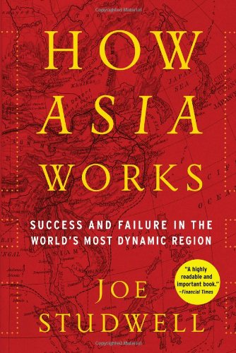How Asia Works: Success and Failure in the World's Most Dynamic Region (Land For Peace A Century Of Failure)