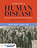 Introduction to Human Disease: Pathophysiology for Health Professionals: Pathophysiology for Health Professionals