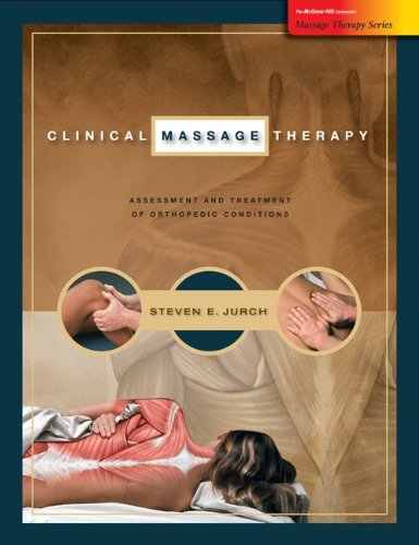 Clinical Massage Therapy: Assessment and Treatment of Orthopedic Conditions (Massage Therapy Series) by Career Education