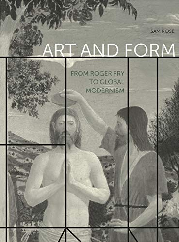Fry Rose - Art and Form: From Roger Fry to Global Modernism (Refiguring Modernism)