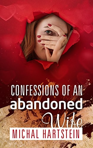 Confessions Of An Abandoned Wife by Michal Hartstein ebook deal