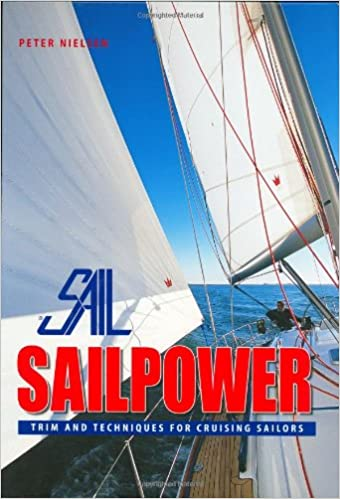 Sailpower: Trim and Techniques for Cruising Sailors: Peter