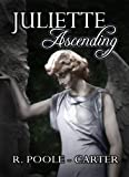 Juliette Ascending by Rosemary Poole-Carter front cover