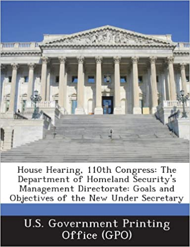 House Hearing, 110th Congress: The Department of Homeland Security's