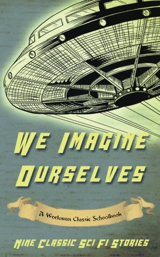 We Imagine Ourselves: A Workman Classic Schoolbook