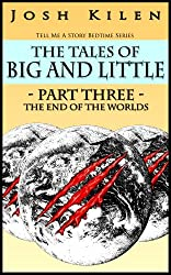 The Tales of Big and Little - Part Three: The End of The Worlds (Tell Me A Story Bedtime Stories for Kids)
