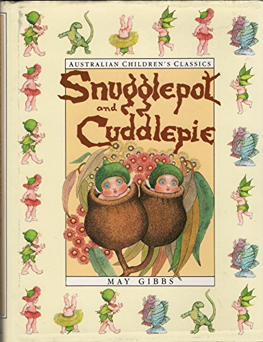 The Complete Adventures of Snugglepot and Cuddlepie (Tales of Snugglepot and Cuddlepie; Little Ragged Blossom; Little Obelia)