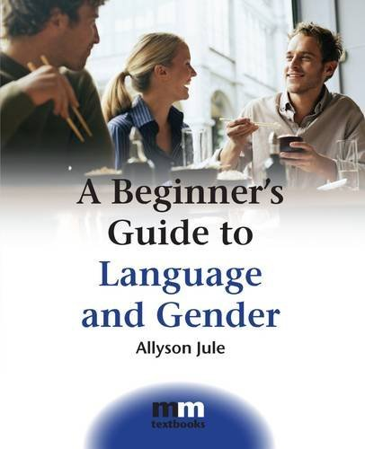 A Beginner's Guide to Language and Gender (MM Textbooks) pdf