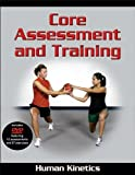 Core Assessment and Training, Human Kinetics Staff, 0736073841