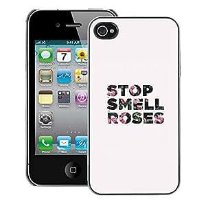 Supergiant (Smell Stop Roses Grey Text Minimalist) Impreso colorido protector duro espalda Funda piel de Shell para iPhone 4 / 4S