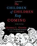 The Children of Children Keep Coming, Russell L. Goings, 1416566465