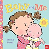 Baby and Me by Nosy Crow (July 23, 2013) Hardcover