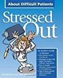 Stressed Out About Difficult Patients, Lorenz, Joan Monchak, 1601460120