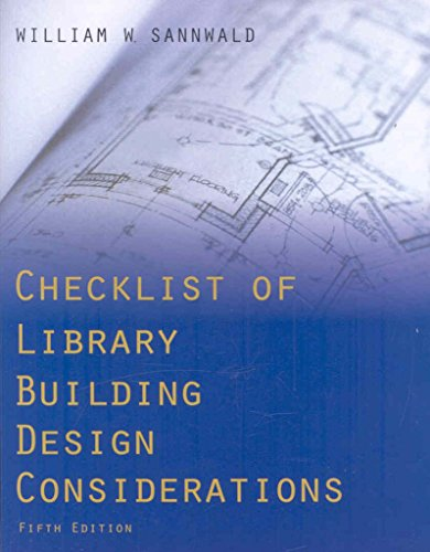 [Checklist of Library Building Design Considerations] (By: William W. Sannwald) [published: March, 2009]