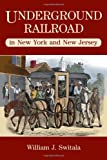 Underground Railroad in New York and New Jersey (The Underground Railroad)