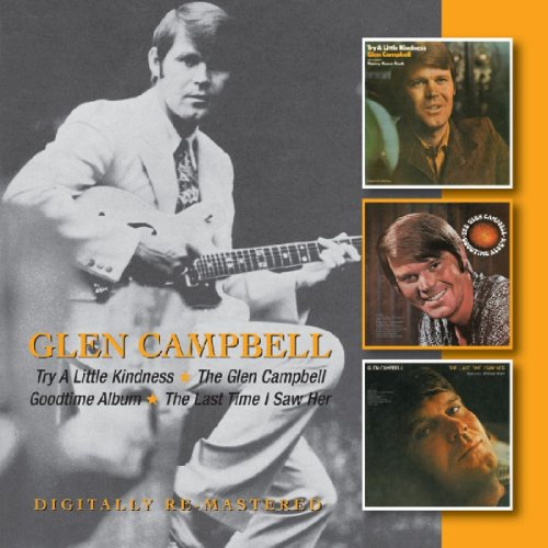 Glen Campbell - Try A Little Kindnessthe Glen Campbell Goodtime Albumthe Last Time I Saw Her - Zortam Music