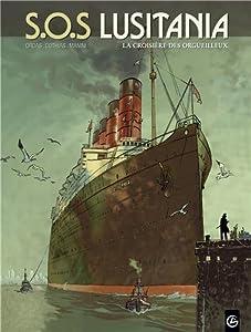 """Afficher """"SOS Lusitania n° 1<br /> La croisière des orgueilleux"""""""