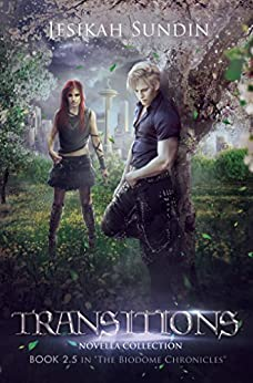 Transitions: Novella Collection (The Biodome Chronicles series Book 2.5) by [Sundin, Jesikah]