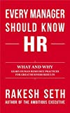 img - for EVERY MANAGER SHOULD KNOW HR: WHAT AND WHY: LEARN GREAT HUMAN RESOURCE PRACTICES FOR GREAT BUSINESS RESULTS book / textbook / text book