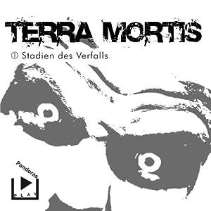 Stadien des Verfalls (Terra Mortis 1) Hörspiel