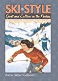 Ski Style: Sport and Culture in the Rockies (Culture America (Hardcover))
