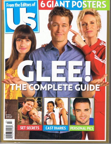From the Editors of Us Glee! The Complete Guide (6 Giant Posters, set secrets, cast diaries, personal pics)