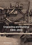 Engraving and Etching, 1400-2000 : A History of the Development of Manual Intaglio Printmaking Processes, Stijnman, Ad, 9061945917