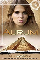 Aurum: A Young Adult Dystopian Science Fiction Novel (The Sanction Series Book 2)