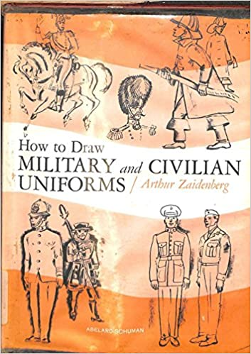 How To Draw Military and Civilian Uniforms, Zaidenberg, Arthur