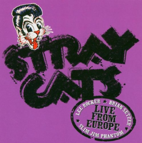Live From Europe: Amsterdam July 14 2004 by Stray Cats