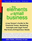 The Elements of Small Business, John Thaler, 1563437848