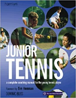 Junior Tennis: A Complete Coaching Manual for the Young Tennis Player: Mark Vale, Tim Henman: 9780600603146: Amazon.com: Books