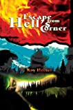 Escape from Hell's Corner, E. Roy Hector, 0595659500