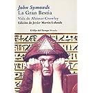 La gran bestia. Vida de A. Crowley (El Ojo Del Tiempo) (Spanish Edition) (El Ojo Del Tiempo / the Eye of Time) by John Symonds (2008-01-01)