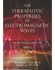 The Therapeutic Properties of Electromagnetic Waves: From Pulsed Fields to Rifing