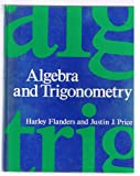 Algebra and Trigonometry, Flanders, Harley and Price, Justin J., 012259665X