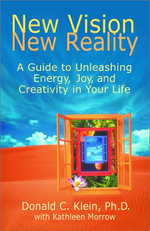 Read Online New Vision, New Reality: A Guide to Unleashing Energy, Joy, and Creativity in Your Life ebook
