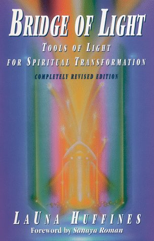 Bridge of Light: Tools of Light for Spiritual Transformation (Awakened Life Series)