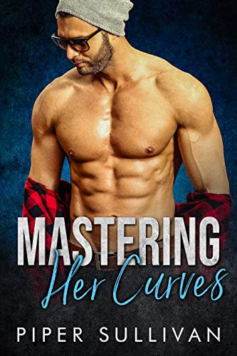 99¢ - Mastering Her Curves: A Curvy Girl Romance