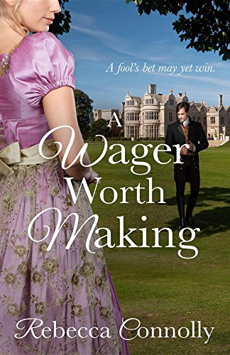 A Wager Worth Making (Arrangements, Book 7) by [Connolly, Rebecca]