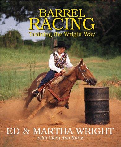 Barrel Racing: Training the Wright Way (Masters)