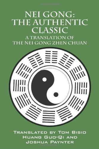 Nei Gong: The Authentic Classic: A Translation of the Nei Gong Zhen Chuan -