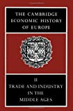 The Cambridge Economic History of Europe, Vol. II: Trade and Industry in the Middle Ages