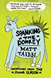 Spanking the Donkey, Matt Taibbi, 0307345718