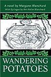 Wandering Potatoes, Margaret M. Blanchard, 0595655394