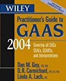 Wiley Practitioner's Guide to GAAS 2004, Dan M. Guy and D. R. Carmichael, 0471352500